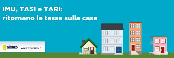IMU, TASI e TARI: ritornano le tasse sulla casa
