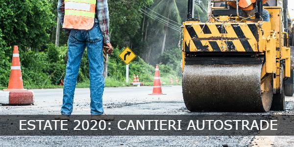 cantieri autostrade 2020