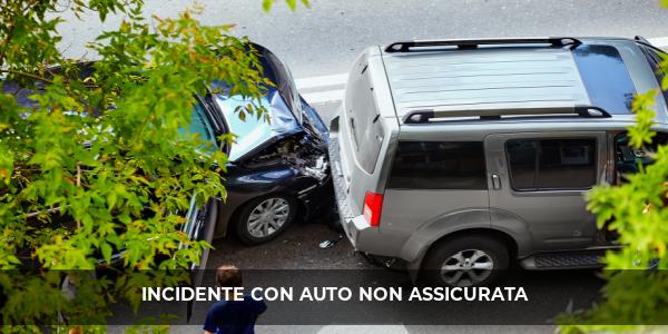 incidente auto non assicurata